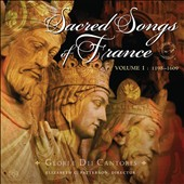 Sacred Songs of France, Vol. 1: 1198-1609 / Gloriae dei Cantores, Patterson