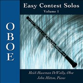 Easy Contest Solos, Vol. 1: Oboe / Heidi Huseman DeWally, oboe; John Mitton, piano