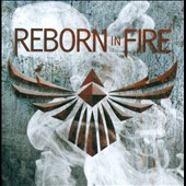 Reborn in Fire: Reborn In Fire