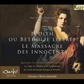 Charpentier: Judith sive Bethulia liberata, Caedes Sanctorum Innocentium; Dagmar Saskova, Erwin Ar os, Jean-Francois Novelli, Arnaud Richard