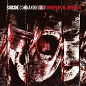 Suicide Commando: When Evil Speaks *