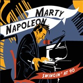 Marty Napoleon: Swingin' at 90 [Digipak]