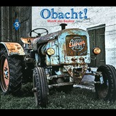 Various Artists: Obacht! Music from Bavaria, Vol. 3 [Digipak]