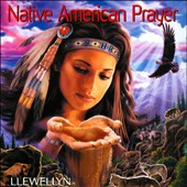 Llewellyn (New Age): Native American Prayer