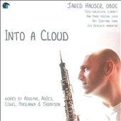 Into a Cloud - chamber music with oboe by Maslanka, Thompson, Adolphe, Cowell / Jared Hauser, oboe; Amy Dorfman, piano