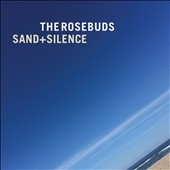 The Rosebuds: Sand + Silence [Slipcase] [8/4]