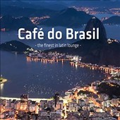 Various Artists: Cafe Do Brasil: The Finest in Latin Lounge