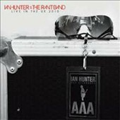 Ian Hunter & the Rant Band: Live in the UK 2010