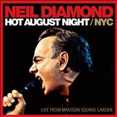 Neil Diamond: Hot August Night/NYC: Live from Madison Square Garden