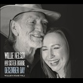 Willie Nelson/Bobbie Nelson: December Day: Willie's Stash, Vol. 1 [Digipak]