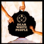 Original Soundtrack: Dear White People