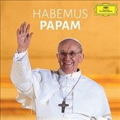 Sistine Chapel Choir/Pope Francis I: Habemus Papam [Digipak]