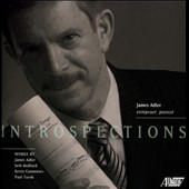 Introspection: Piano Works of James Adler, Seth Bedford, Kevin Cummines & Paul Turok / James Adler, piano