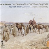 Félicien David (1810-'76): Le Désert / Accentus Choir; Paris CO; Equilbey