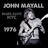 John Mayall: Blues Alive NYC 1976 [Digipak]