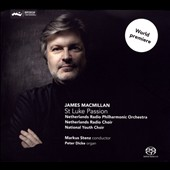 James MacMillan (b.1959) St. Luke Passion / Netherlands Radio PO and Radio Choir, James MacMillan