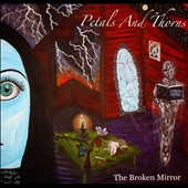 Petals and Thorns: The Broken Mirror [Digipak]