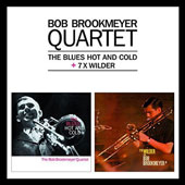 Bob Brookmeyer/Bob Brookmeyer Quartet: Blues Hot & Cold/7 X Wilder *