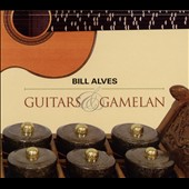 Guitars and Gamelan - Bill Alves: Concerto for classical guitar & gamelan orchestra / Nat Condit-Schultz, microtonal guitar; John Schneider, guitar
