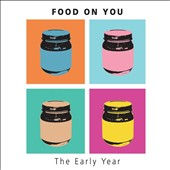 Food On You: Early Year