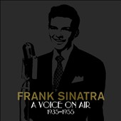 Frank Sinatra: A Voice on Air 1935-1955