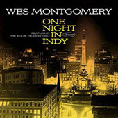 Wes Montgomery: One Night in Indy *