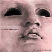 Poems of Sheer Nothingness: Vocal Music of Aaron Helgeson / Susan Narucki, soprano; Talea Ens., James Baker