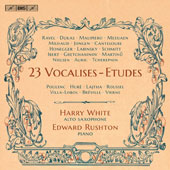 23 Vocalises-Etudes for Alto Saxophone & Piano by Auric, Bréville, Dukas, Gretchaninov, Honegger, Jongen, Lajtha, Malipiero, Martinu, Messiaen & Villa-Lobos / Harry White, alto saxophone; Edward Rushton, piano