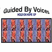 Guided by Voices: Hold on Hope [EP] [Limited]