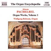 The Organ Encyclopedia - Pachelbel Vol 1 / Wolfgang R&uuml;bsam