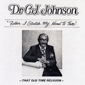 C.J. Johnson: Father I Stretch My Hand to Thee