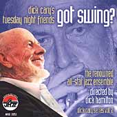 Dick Cary & His Tuesday Night Friends: Got Swing? *