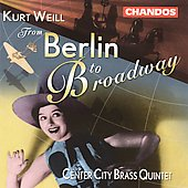 Weill - From Berlin to Broadway / Center City Brass Quintet