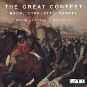 The Great Contest - Bach, Scarlatti, Handel / David Yearsley