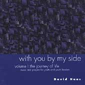 David Haas: With You by My Side, Vol. 1: Journey of Life