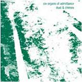 Six Organs of Admittance: Dust and Chimes