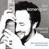 William Kanengiser (Guitar): Classical Cool