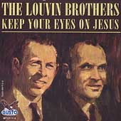 The Louvin Brothers: Keep Your Eyes on Jesus