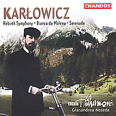 Karlowicz: Rebirth Symphony, etc / Noseda, BBC Philharmonic