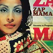 Zap Mama: Ancestry in Progress