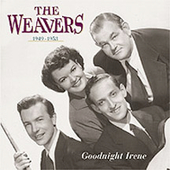 The Weavers: Goodnight Irene: The Weavers, 1949-1953 [Box]
