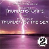 Various Artists: Electrifying Thunderstorms/Sounds of Thunder by the...