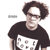 Dimbodius: Not Love EP [EP]