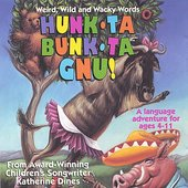 Katherine Dines: Hunk-Ta-Bunk-Ta GNU (Weird, Wild and Wacky Words)