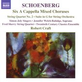 Schoenberg: Six A Cappella Mixed Choruses, etc / Craft