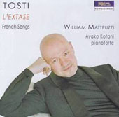 Tosti: L'extase - French Songs / William Matteuzzi, tenor. Ayako Kotani, piano