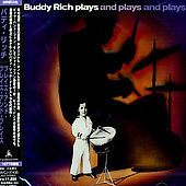 Buddy Rich: Buddy Rich Plays and Plays and Plays