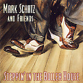 Mark Schatz: Steppin' In The Boiler House *