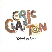 Eric Clapton: Behind the Sun [Remaster]