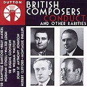 British Composers Conduct - and Other Rarities